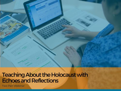 Teaching About the Holocaust: Introductory Webinar