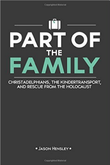 Jason Hensley's book Part of the Family about Christadelphian participation in Kindertransport